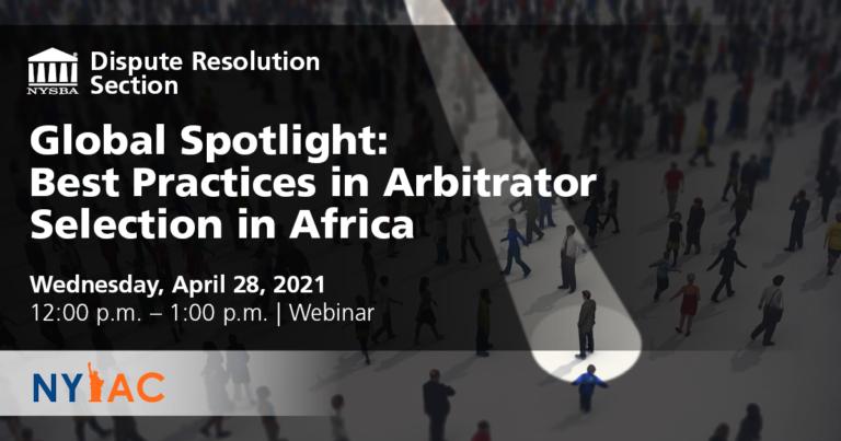 Global Spotlight Best Practices in Arbitrator Selection in Africa