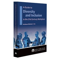 A Guide To Diversity & Inclusion In The 21st Century Workplace, Second Edition