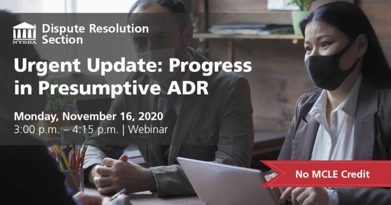 DR Urgent Update Progress Presumptive ADR