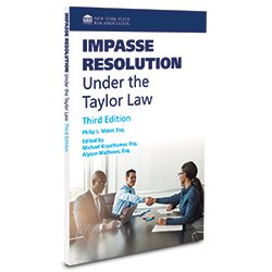 Impasse Resolution Under The Taylor Law, Third Edition