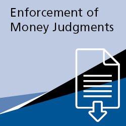 EnforcementOfMoneyJudgementsDownloadableForms250X250