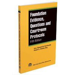 FoundationEvidenceQuestionsAndCourtroomProtocols-5thEd_250X250