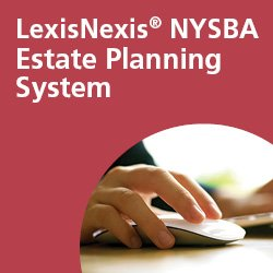 LexisNexis® NYSBA's Automated Estate Planning System